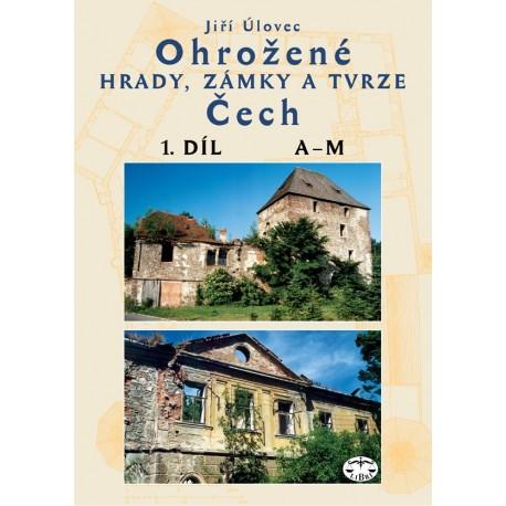 Ohrožené hrady, zámky a tvrze Čech I. díl (A-M): Jiří Úlovec