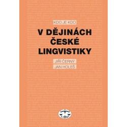 Kdo je kdo v dějinách české lingvistiky: J. Černý, J. Holeš, kolektiv