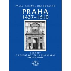 Praha 1437–1610. Kapitoly o pozdně gotické a renesanční architektuře: P. Kalina , Jiří Koťátko ml.