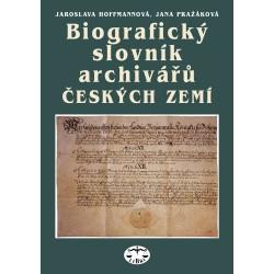 Biografický slovník archivářů českých zemí: Jaroslava Hoffmannová, Jana Pražáková