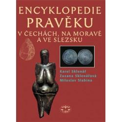 Encyklopedie pravěku v Čechách, na Moravě a ve Slezsku: Karel Sklenář, Zuzana Sklenářová, Miloslav Slabina