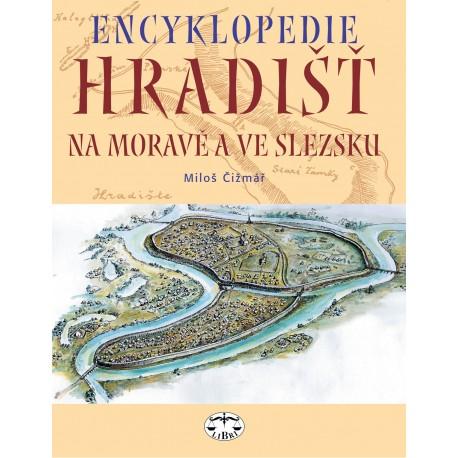 Encyklopedie hradišť na Moravě a ve Slezsku: M. Čižmář