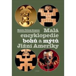 Malá encyklopedie bohů a mýtů Jižní Ameriky: Mnislav Zelený-Atapana