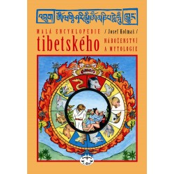 Malá encyklopedie tibetského náboženství a mytologie: Josef Kolmaš