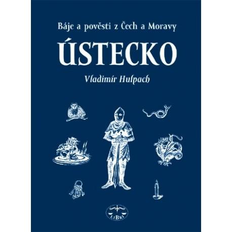 Báje a pověsti z Čech a Moravy - Ústecko: Vladimír Hulpach