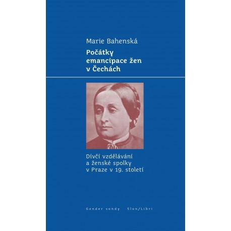 Počátky emancipace žen v Čechách: Marie Bahenská