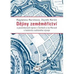 Dějiny zeměměřictví a pozemkových úprav v Čechách a na Moravě v kontextu světového vývoje: Zbyněk Maršík, Magdalena Maršíková