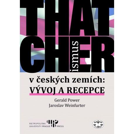 Thatcherismus v českých zemích: Gerald Power a Jaroslav Weinfurter