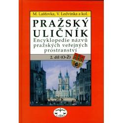 Pražský Uličník. Encyklopedie názvů pražských veřejných prostranství II. díl O-Ž: Marek Lašťovka a Václav Ledvinka