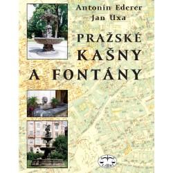 Pražské kašny a fontány: Antonín Ederer, J. Uxa