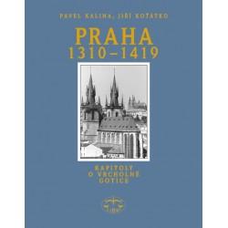 Praha 1310-1419. Kapitoly o vrcholné gotice: P. Kalina, Jiří Koťátko