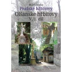 Pražské hřbitovy – Olšanské hřbitovy V./1. díl : Miloš Szabo