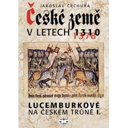 České země v letech 1310-1378 Lucemburkové na českém trůně I.: Jaroslav Čechura
