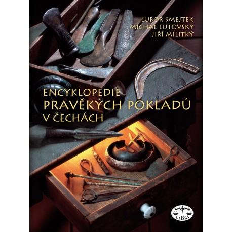 Encyklopedie pravěkých pokladů v Čechách: Lubor Smejtek, Michal Lutovský a Jiří Militký