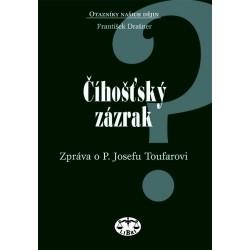 Číhošťský zázrak - zpráva o P. Josefu Toufarovi: František Drašner