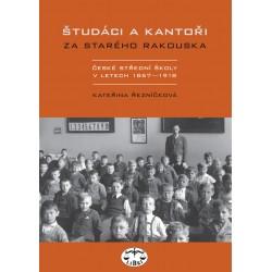 Študáci a kantoři za starého Rakouska: Kateřina Řezníčková