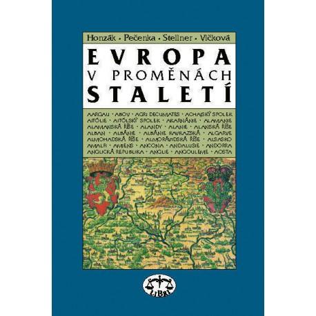 Evropa v proměnách staletí: František Honzák, Marek Pečenka, František Stellner, Jitka Vlčková