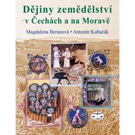 Dějiny zemědělství v Čechách a na Moravě: Magdalena Beranová, Antonín Kubačák