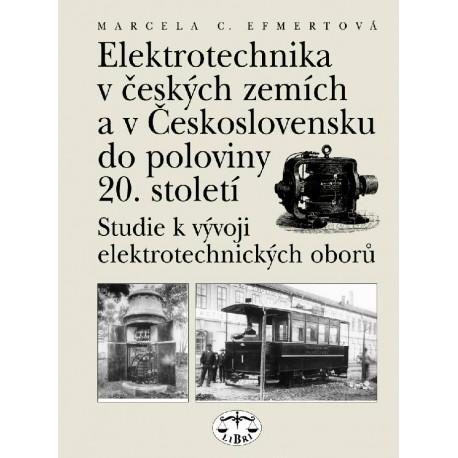 Elektrotechnika v českých zemích a v Československu do pol. 20. st.: Marcela C. Efmertová