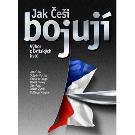 Jak Češi bojují. Výbor z Britských listů: Jan Čulík a kolektiv