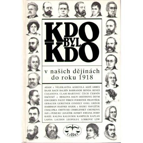 Kdo byl kdo v našich dějinách do roku 1918: kolektiv