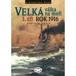Velká válka na moři 3. díl - rok 1916: Jaroslav Hrbek