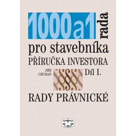 Tisíc + 1 rada pro stavebníka. 1. díl - rady právnické: Jiří Churaň