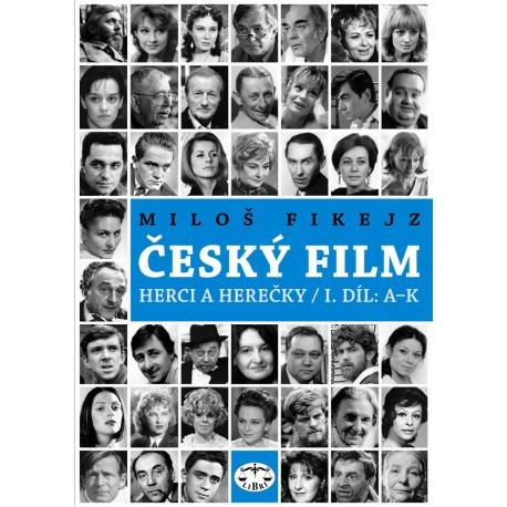 Český film: Herci a herečky / I. díl: A–K: Miloš Fikejz