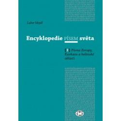 Encyklopedie písem světa I. - Písma Evropy, Kavkazu a helénské oblasti: Lubor Mojdl - DEFEKT - POŠKOZENÉ DESKY