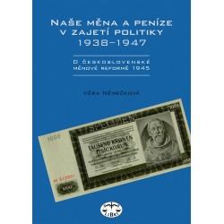 Naše měna a peníze v zajetí politiky 1938–1947: Věra Němečková