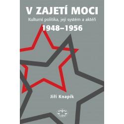 V zajetí moci – kulturní politika, její systém a aktéři 1948–1956: Jiří Knapík