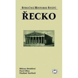 Řecko (stručná historie států): Růžena Dostálová, Pavel Oliva, Vladimír Vavřínek - DEFEKT - POŠKOZENÉ DESKY