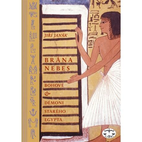 Brána nebes: Bohové a démoni starého Egypta: Jiří Janák ELEKTRONICKÁ KNIHA