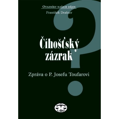 Číhošťský zázrak - zpráva o P. Josefu Toufarovi: František Drašner ELEKTRONICKÁ KNIHA