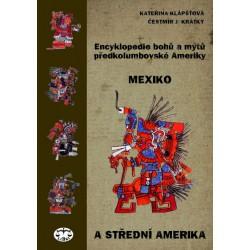 Encyklopedie bohů a mýtů předkolumbovské Ameriky. Mexiko a Střední Amerika: K. Klápšťová, Č. J.Krátký ELEKTRONICKÁ KNIHA