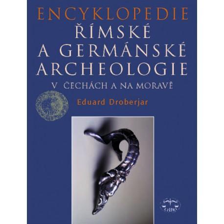 Encyklopedie římské a germánské archeologie v Čechách a na Moravě: Eduard Droberjar ELEKTRONICKÁ KNIHA