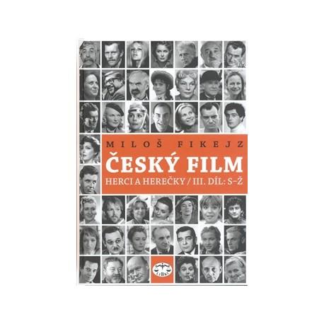 Český film: Herci a herečky / III. díl: S–Ž: Miloš Fikejz ELEKTRONICKÁ KNIHA