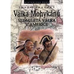 Válka Mohykánů. Sedmiletá válka v Americe: Josef Opatrný ELEKTRONICKÁ KNIHA