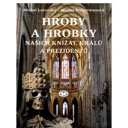 Hroby a hrobky našich knížat, králů a prezidentů: Milena Bravermanová, Michal Lutovský ELEKTRONICKÁ KNIHA