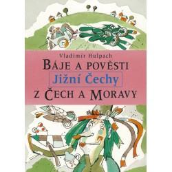 Báje a pověsti z Čech a Moravy – Jižní Čechy: Vladimír Hulpach E-KNIHA