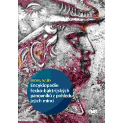 Encyklopedie řecko-baktrijských a indo-řeckých panovníků z pohledu jejich mincí: Michal Mašek E-KNIHA