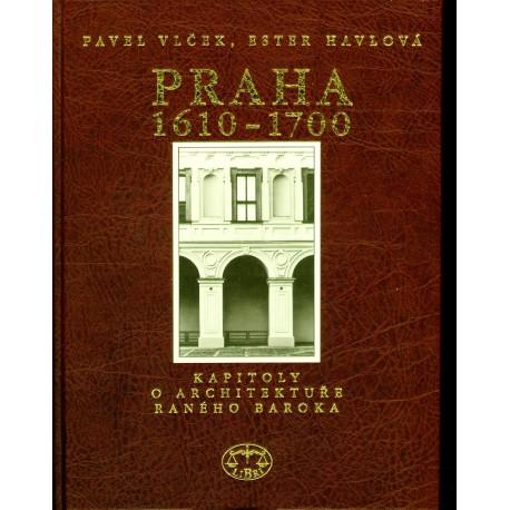 Praha 1610-1700. Kapitoly o architektuře raného baroka: Pavel Vlček, Ester Havlová