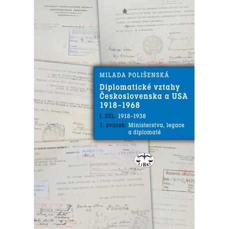 Diplomatické vztahy Československa a USA 1918–1968, I. díl – 1. svazek.: Milada Polišenská
