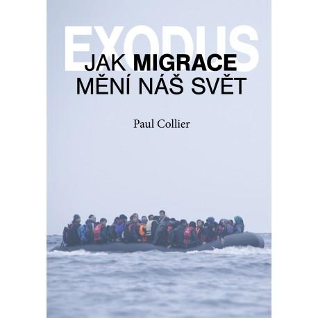 Exodus. Jak migrace mění náš svět: Paul Collier