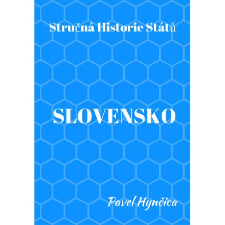 Slovensko (stručná historie státu): Pavel Hynčica