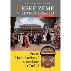 České země v letech 1526–1583. První Habsburkové na českém trůně I.: Jaroslav Čechura