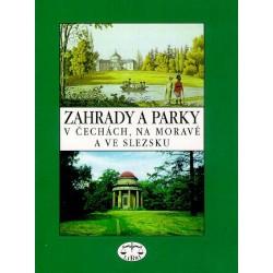Zahrady a parky v Čechách, na Moravě a ve Slezsku: kolektiv autorů