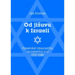 Od jišuvu k Izraeli. Formování izraelských mocenských elit 1919–1949: Jan Zouplna - DEFEKT - POŠKOZENÉ DESKY