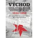 Východ. Vznik, vývoj a rozpad Sovětského bloku 1944-1989: Jiří Vykoukal, Bohuslav Litera a Miroslav Tejchman - DEFEKT - VAZBA