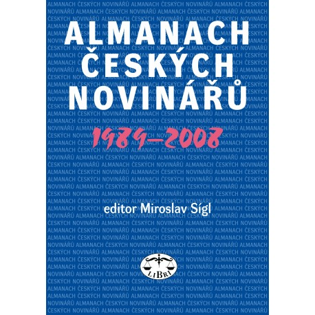 Almanach českých novinářů 1989–2008: Miroslav Sígl